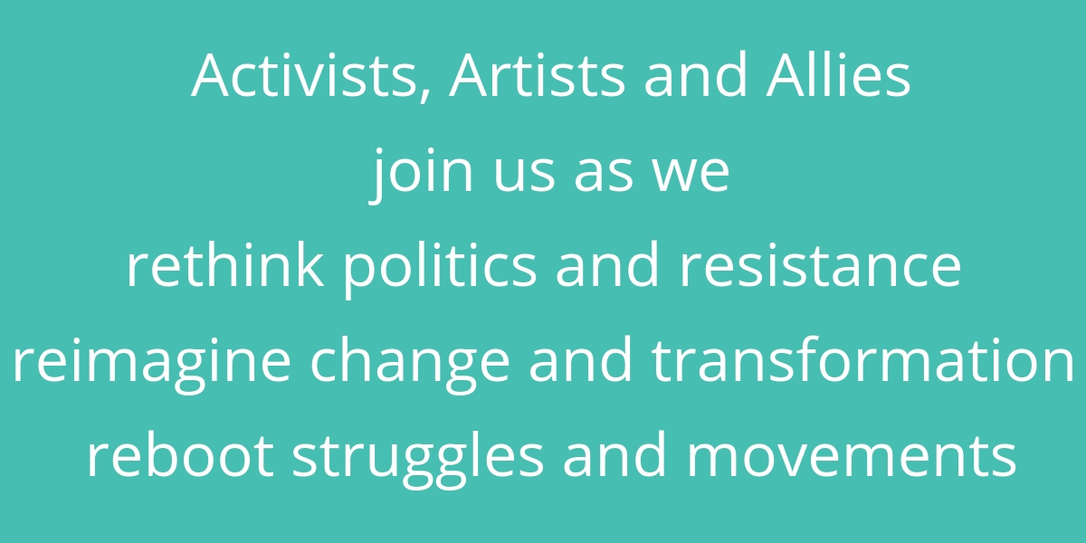 Blue box with white text that reads Feminists, Artists and Allies join us as we rethink politics and resistance reimagine change and transformation reboot struggles and movements